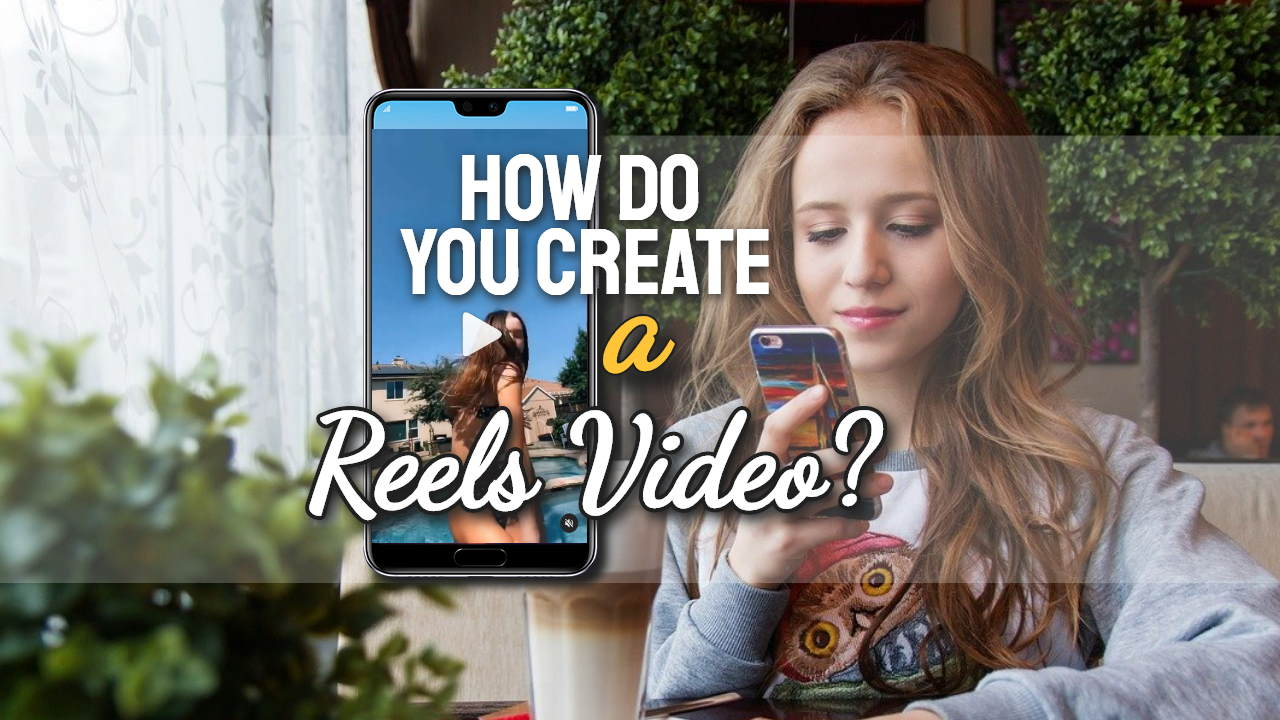 "Image with text: ""how do you create a reels video""."